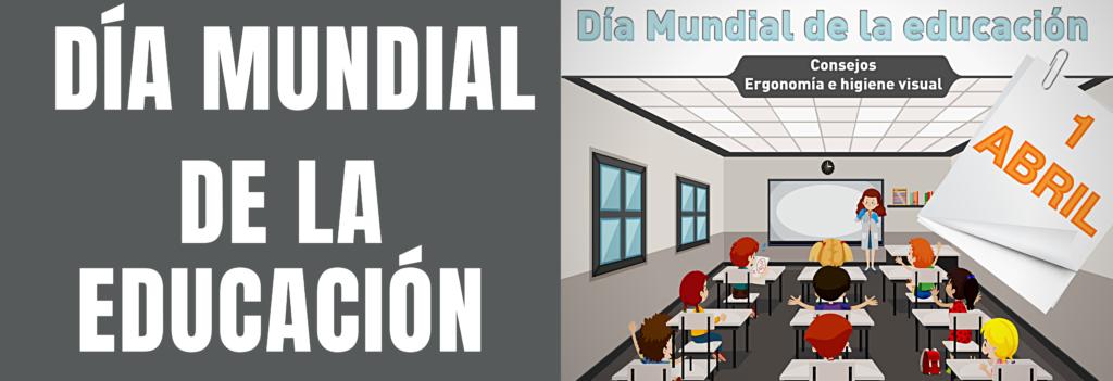 📝1 DE ABRIL: DÍA MUNDIAL DE LA EDUCACIÓN 👩🏫